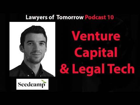Venture Capital & Legal Tech: From Seedcamp to Start-up Success