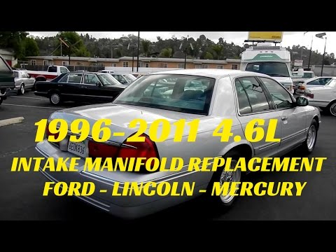 1996 – 2011 Ford Lincoln Mercury 4.6L Intake Manifold Replacement