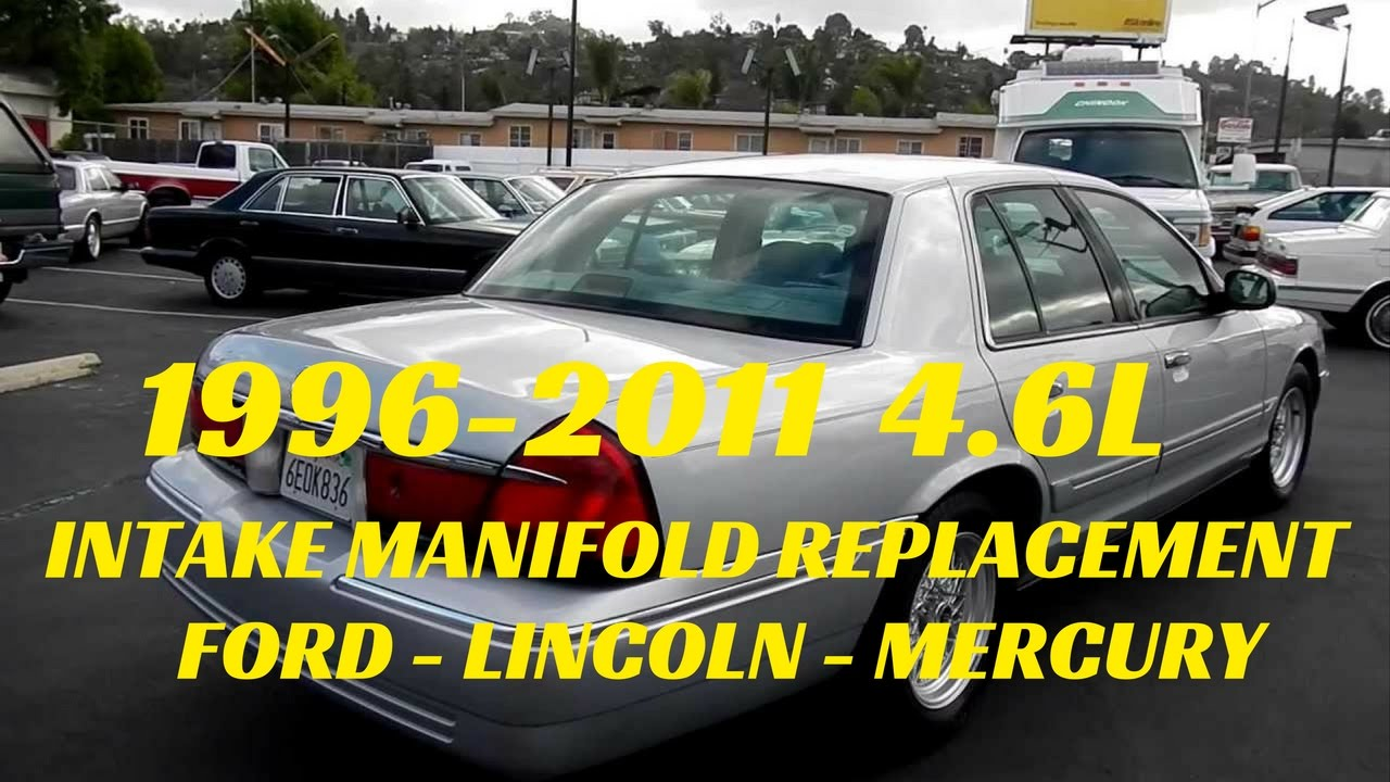 medium resolution of 1996 2011 ford lincoln mercury 4 6l intake manifold replacement