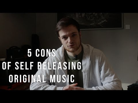 The 5 Con's Of Self Releasing Original Music!