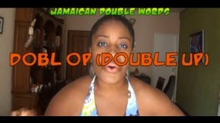 Double up!-Jamaican Repeated Words