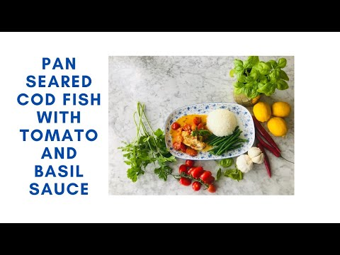How To Cook Pan Seared Cod Fish With Tomato & Basil Sauce Recipe