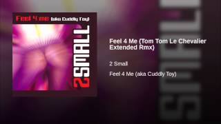 Feel 4 Me (Tom Tom Le Chevalier Extended Rmx)