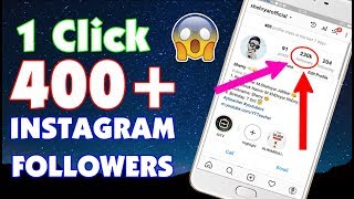 How to Increase INSTAGRAM Followers (2018)| 1 minute 400 Followers on INSTAGRAM