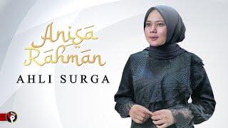 Anisa Rahman - Ahli Surga (Official Lyric Video)