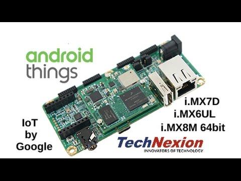 Android Things on TechNexion SoM Pico i.MX7D, i.MX6UL, i.MX8M