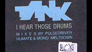 Tank - I Hear Those Drums (Maxi Version)