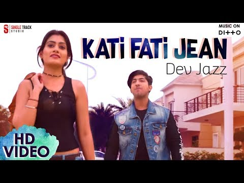 New Punjabi Songs 2018 | KATI FATI JEAN | DEV JAZZ | IDLL | Latest Romantic Songs 2018 | SMI Records