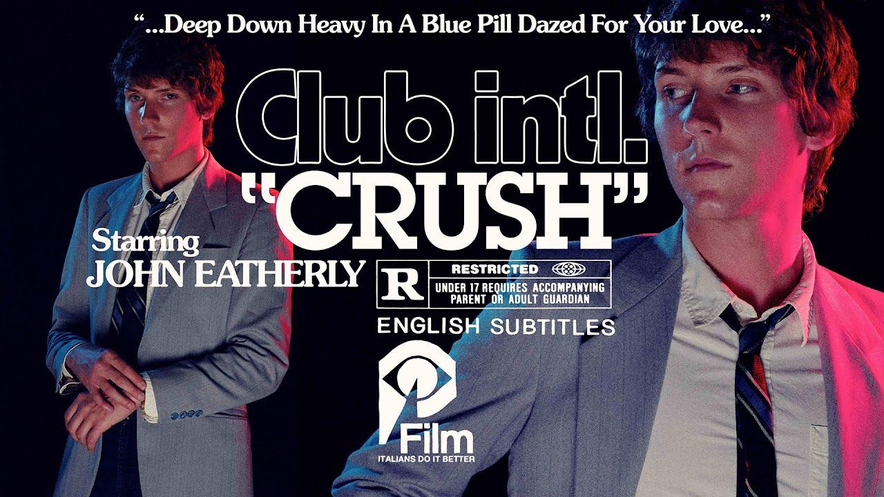 "CLUB INTL ""CRUSH"" (Official Video)"