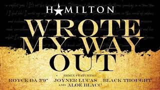 "Hamilton - Wrote My Way Out Remix (featuring Royce Da 5'9"", Joyner Lucas, Black Thought, Aloe Blacc)"