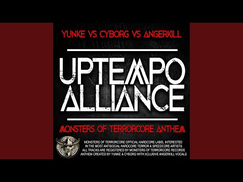 Uptempo Alliance (Monsters Of Terrorcore Anthem) (feat. Cyborg & Angerkill)