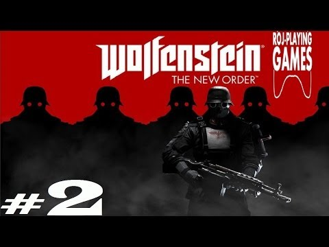 Wolfenstein: The New Order (#2) Dr House & Dr Selfie (Roj-Playing Games!)