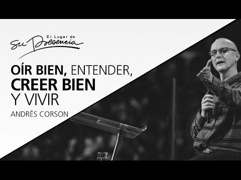 Oír bien, entender, creer bien y vivir - Andrés Corson - 25 Febrero 2017