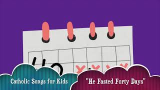 """He Fasted Forty Days"" 