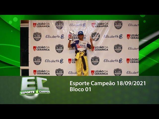 Esporte Campeão 18/09/2021 - Bloco 01