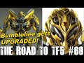 Bumblebee Gets UPGRADED Robot Mode!! - [THE ROAD TO TF5 #69]