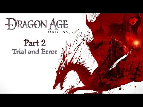 Let's Play Dragon Age: Origins - Part 2 Trial and Error