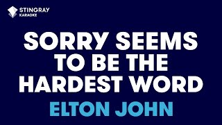 Sorry Seems To Be The Hardest Word in the style of Elton John karaoke video with lyrics(Download