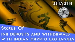 INR Deposits and Withdrawals Status of Cryptocurrency Exchanges after July 5th