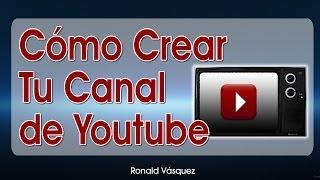 Como Crear Correctamente un Canal de Youtube 2018 thumbnail