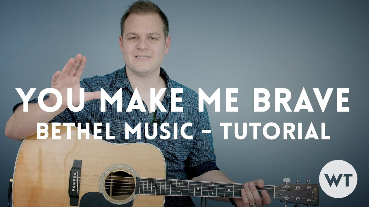 Bethel Music - You Make Me Brave - Piano Cover Tutorials ...