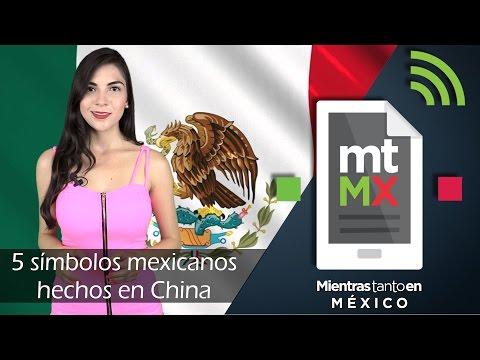 5 símbolos mexicanos hechos en China -Mientras Tanto en México
