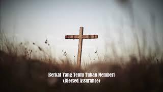 Berkat Yang Tentu Tuhan Memberi (Blessed Assurance)