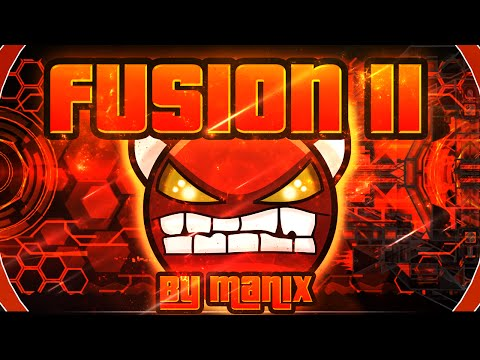 Geometry Dash - Fusion II 100% GAMEPLAY Online (Manix648) INSANE DEMON