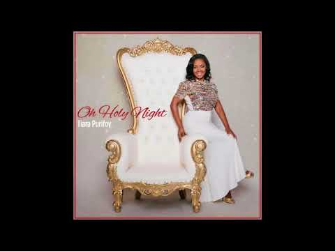 Oh Holy Night - Tiara Purifoy