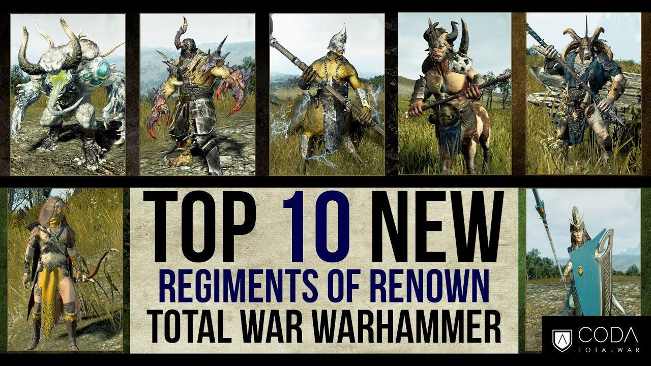 Top 10 New Regiments of Renown for Total War Warhammer | Review & Analysis