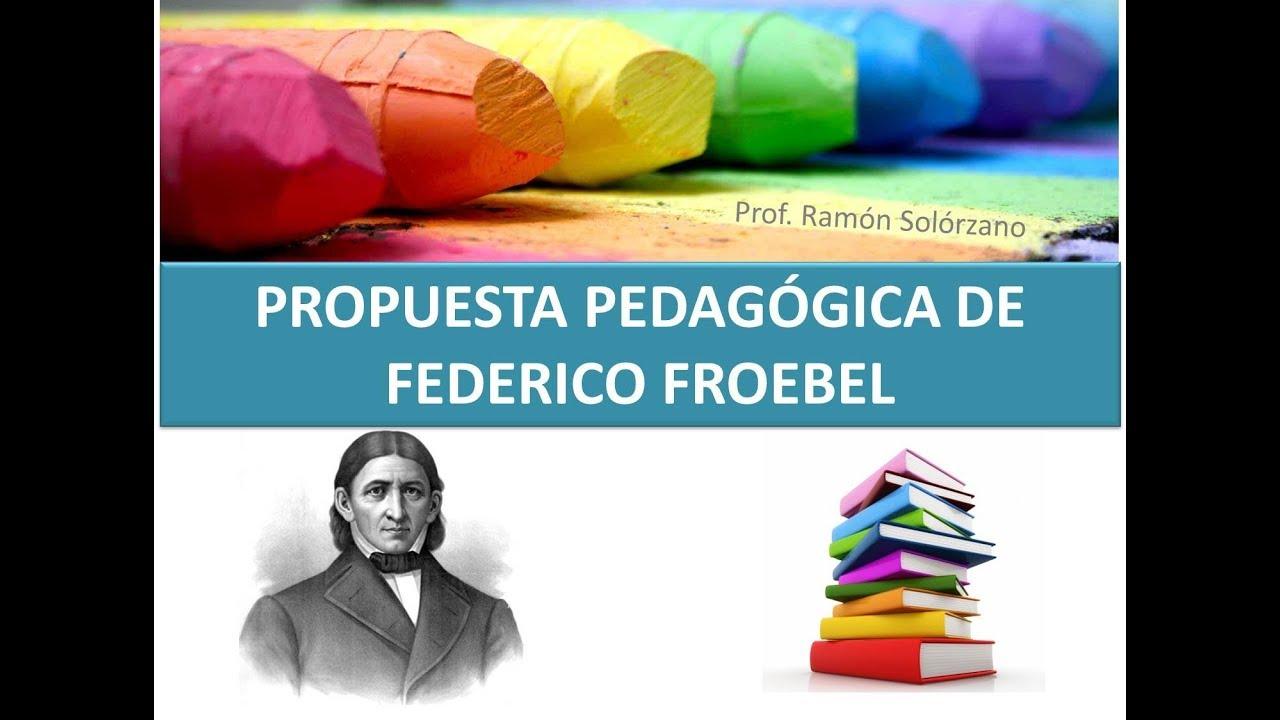Propuesta Pedagógica De Federíco Froebel