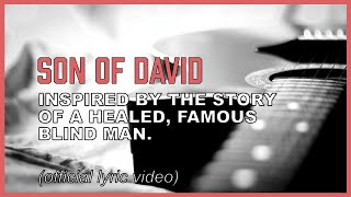 """Rabbi, have mercy on me! Song inspired by the blind man that Jesus healed - """"Son of David"""""""