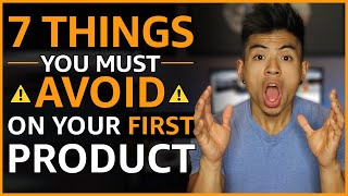 Amazon FBA Product Research MISTAKES | 7 Things To AVOID With Your First Product