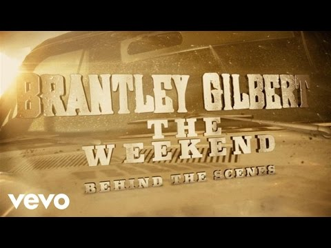 Brantley Gilbert  The Weekend