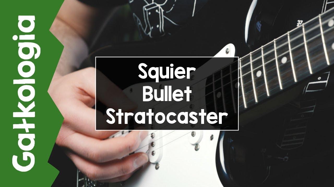 Gitara Squier Bullet Stratocaster – recenzja [GAŁKOLOGIA] – do 600zł