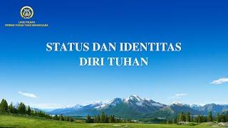 Lagu Rohani Kristen 2021 - Status dan Identitas Diri Tuhan