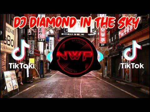 dj diamond in the sky remix tik tok 2021 full bass