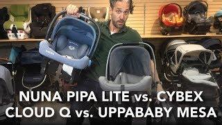 Nuna Pipa Lite vs Cybex Cloud Q vs UPPAbaby Mesa | Infant Car Seats