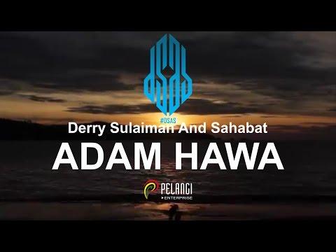 Derry Sulaiman And Sahabat #DSAS - ADAM HAWA