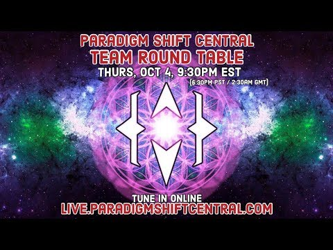 Paradigm Shift Central: Team Round Table. Oct 4, 2018. (Topics: The Sun as A Conscious Ent...
