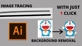 Image Tracing | Background Removing | with One Click | Adobe Illustrator