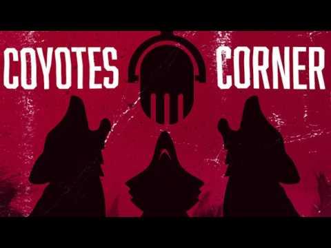Coyotes Corner Podcast: Episode 33