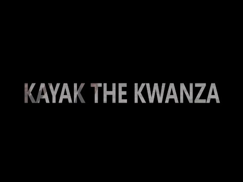 Kayak the Kwanza - Documentary