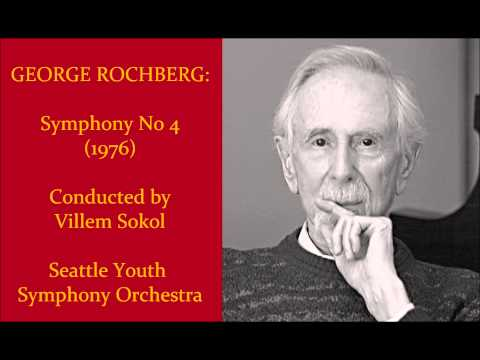 George Rochberg: Symphony No 4 (1976) [Sokol]