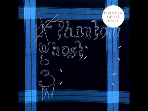 Phantom Ghost - Relax It's Only A Ghost