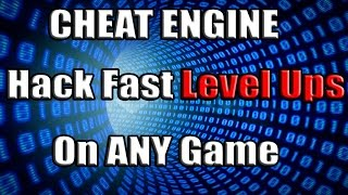 Cheat Engine: How To Hack Fast Level Ups on ANY Game