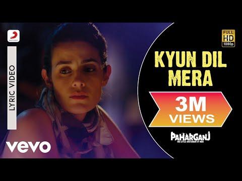 Kyun Dil Mera Lyric Video Paharganjlorena Francomohit Chauhanajay Singha