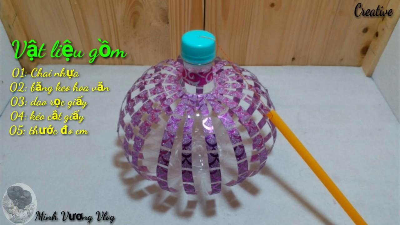 DIY – Hướng Dẫn Làm Lồng Đèn Bằng Chai Nhựa để đón tết Trung Thu