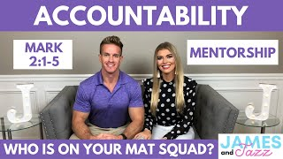 Accountability & Mentorship || Who Is On Your Mat Squad || Grow In Your Walk With Christ || Mark 2