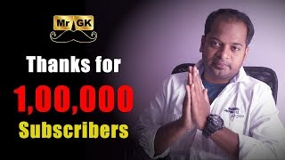 100K (1 Lakh) Subscribers | Thanks for all your support  | Mr.GK